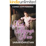 Not Always Nice (Sweet Town Clean Historical Western Romance Book 4)