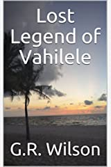 Lost Legend of Vahilele Kindle Edition