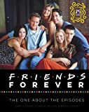 Friends Forever [25th Anniversary Ed]: The One About the Epi…