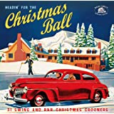 Headin For The Christmas Ball: 31 Swing & R&B Christmas Crooners