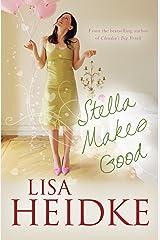 Stella Makes Good Kindle Edition