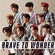 BRAVE TO WONDER(初回限定盤)(DVD付)