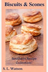 Biscuits & Scones: Southern Recipe Collection! (Southern Cooking Recipes) Kindle Edition