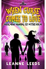 When Curse Comes to Love (Magical Midway Paranormal Cozy Mysteries Book 8) Kindle Edition