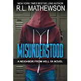 Misunderstood: Inspired by the Neighbor from Hell Series (A Neighbor from Hell YA Book 1)