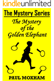 The Mystery of the Golden Elephant (The Mystery Series Short Story Book 5) (English Edition)