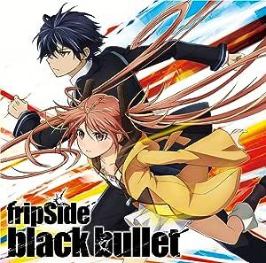 black bullet(初回限定盤 CD+DVD)TVアニメ(ブラック・ブレット)オープニングテーマ