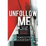 Unfollow Me: The gripping and unpredictable thriller of 2021