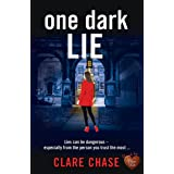 One Dark Lie: A gripping thriller that will keep you guessing until the very end (London & Cambridge Mysteries Book 3)