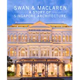 Swan and Maclaren: A Story of Singapore Architecture