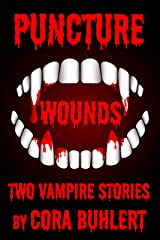 Puncture Wounds: Two Vampire Stories Kindle Edition