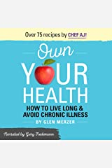 Own Your Health: How to Live Long and Avoid Chronic Illness Audible Audiobook