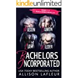 Bachelors Incorporated: Part 1: A Steamy Contemporary Romance Collection (Bachelors Incorporated Box Sets)
