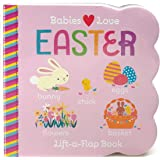 Babies Love Easter - Children's Chunky Lift-a-Flap Board Book, Stuffer Gift for Easter Baskets, Ages 0-4