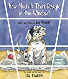 How Much Is That Doggie in the Window? (Iza Trapani's Extend…