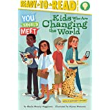 Kids Who Are Changing the World: Ready-to-Read Level 3 (You Should Meet)