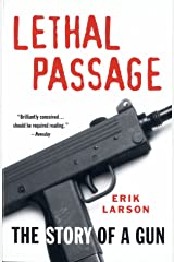 Lethal Passage: The Story of a Gun Paperback