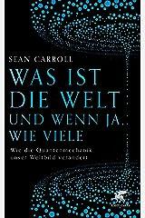 Was ist die Welt und wenn ja, wie viele: Wie die Quantenmechanik unser Weltbild verändert (German Edition) Kindle Edition