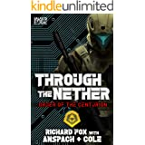 Through the Nether: A Galaxy's Edge Stand Alone Novel (Order of the Centurion Book 4)