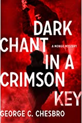 Dark Chant in a Crimson Key (The Mongo Mysteries) Kindle Edition