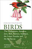 Birds of the Philippines: and Sumatra, Java, Bali, Borneo, Sulawesi, the Lesser Sundas and the Moluccas (Collins Field Guides) (English Edition)
