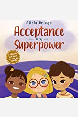 Acceptance is my Superpower: A children's Book about Diversity and Equality Kindle Edition