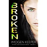 Broken: A Post Apocalypse Romance Saga (After the Plague Book 1)