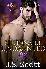 Billionaire Undaunted ~ Zane: A Billionaire's Obsession Novel (The Billionaire's Obsession Book 9) Kindle Edition