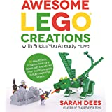 Awesome LEGO Creations with Bricks You Already Have: 50 New Robots, Dragons, Race Cars, Planes, Wild Animals and Other Exciti