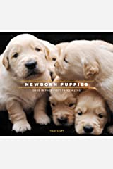 Newborn Puppies: Dogs in Their First Three Weeks Kindle Edition