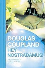 Hey Nostradamus! Kindle Edition