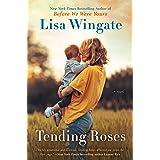 Tending Roses: 1