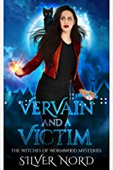 Vervain and a Victim: Mystery (The Witches of Wormwood Mysteries Book 2) Kindle Edition
