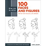 Draw Like an Artist: 100 Faces and Figures: Step-by-Step Realistic Line Drawing *A Sketching Guide for Aspiring Artists and D