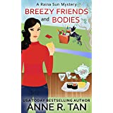 Breezy Friends and Bodies: A Chinese Cozy Mystery (A Raina Sun Mystery Book 3)