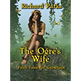 The Ogre's Wife: Fairy Tales for Grownups