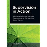 Supervision in Action: A Relational Approach to Coaching and Consulting Supervision: A relational approach to coaching and co