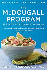 The McDougall Program: 12 Days to Dynamic Health Kindle Edition