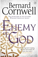 Enemy of God: A Novel of Arthur (The Warlord Chronicles Book 2) Kindle Edition