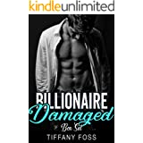 Damaged Billionaire: A Dark Billionaire Romance Series