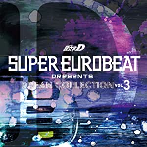 SUPER EUROBEAT presents 頭文字[イニシャル]D Dream Collection Vol.3