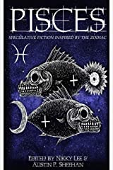 Pisces: Speculative Fiction Inspired by the Zodiac ペーパーバック