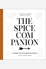 The Spice Companion: A Guide to the World of Spices: A Cookbook Kindle Edition
