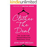 Clothes the Deal: The Guide for Transformative Personal Styl…