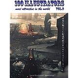 【Amazon.co.jp 限定】100 ILLUSTRATORS most attractive in the world Vol.2 (世界を魅了した新進気鋭の百人のイラストレーター Vol.2)