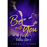 Be With You (Fallen Star Book 3)