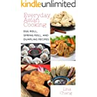 Everyday Asian Cooking: Egg Roll, Spring Roll, and Dumpling Recipes (Quick and Easy Asian Cookbooks Book 2)