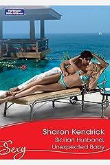 Sicilian Husband, Unexpected Baby (Italian Husbands Book 33) Kindle Edition