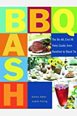BBQ Bash: The Be-all, End-all Party Guide, from Barefoot to Black Tie Kindle Edition