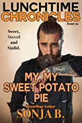 Lunchtime Chronicles: My, My Sweet Potato Pie Kindle Edition